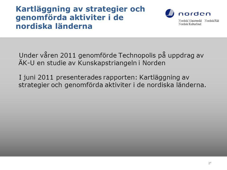 Kartläggning av strategier och genomförda aktiviter i de nordiska länderna Under våren 2011 genomförde Technopolis på uppdrag av ÄK-U en studie av Kun