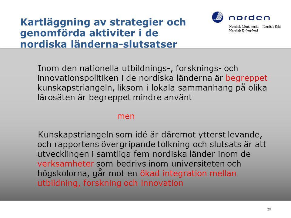 Kartläggning av strategier och genomförda aktiviter i de nordiska länderna-slutsatser Inom den nationella utbildnings-, forsknings- och innovationspol