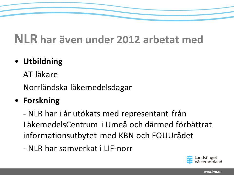 NLR har även under 2012 arbetat med •Utbildning AT-läkare Norrländska läkemedelsdagar •Forskning - NLR har i år utökats med representant från Läkemede
