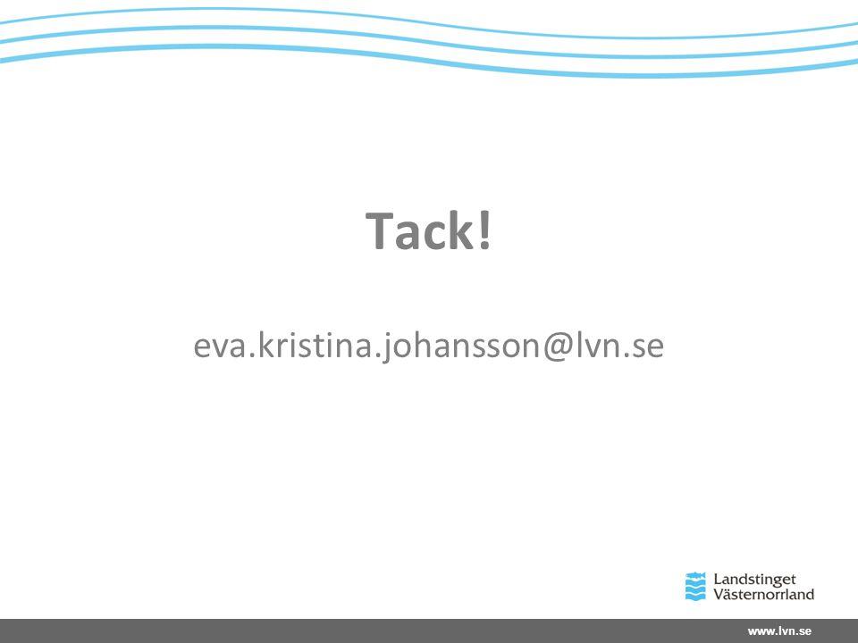 www.lvn.se Tack! eva.kristina.johansson@lvn.se