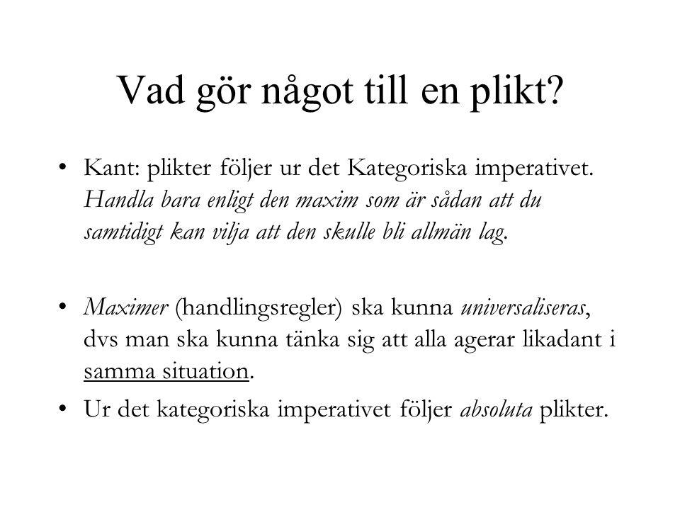 Immanuel Kant (1724-1804) Det kategoriska imperativet - gäller oberoende av individens egna syften och mål.