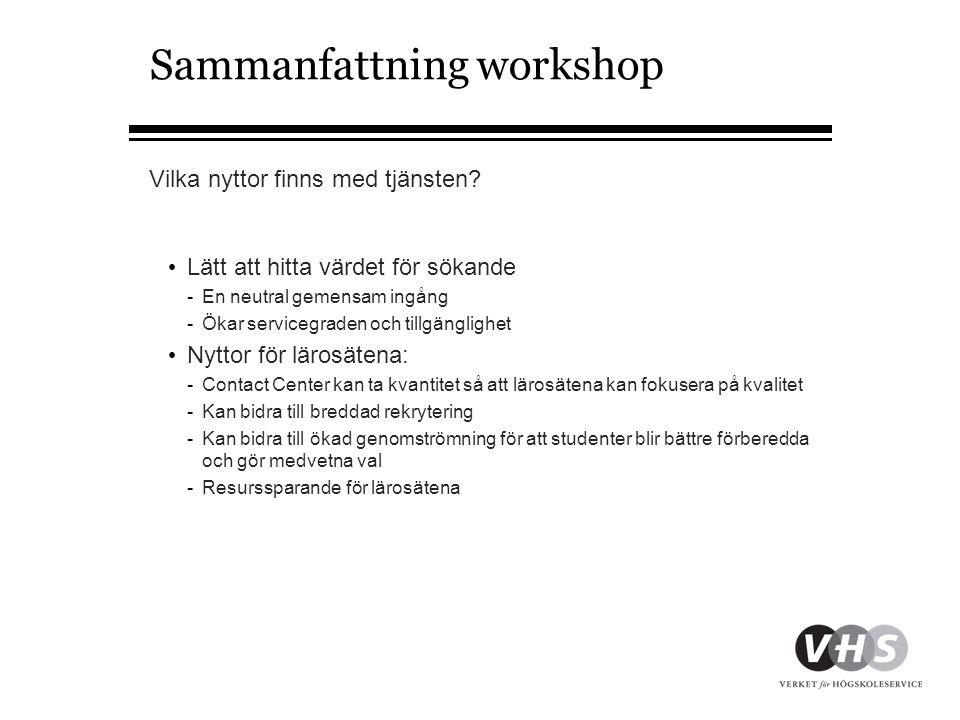 Sammanfattning workshop Vilka nyttor finns med tjänsten.