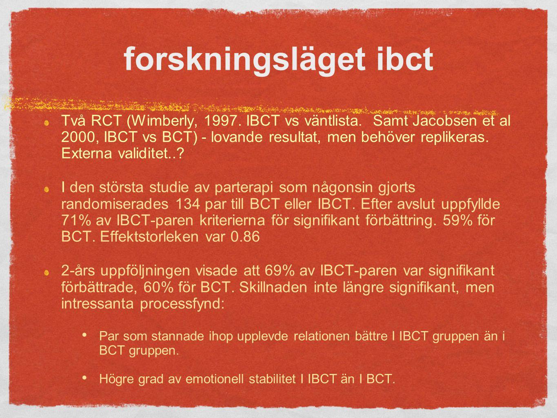 bct VS IBCT - EN JÄMFÖRELSE BCTIBCT Molekylär ansats (detaljer i BA)Molära breda teman (responsklasser) Fokus på förändringFokus på acceptans Regelstyrda beteenden Gör så här… Kontingensstyrda beteenden, för att leda till förändring Ingen funktionell ansats (lika för alla) Funktionell ansats i hela terapin S -> R – K
