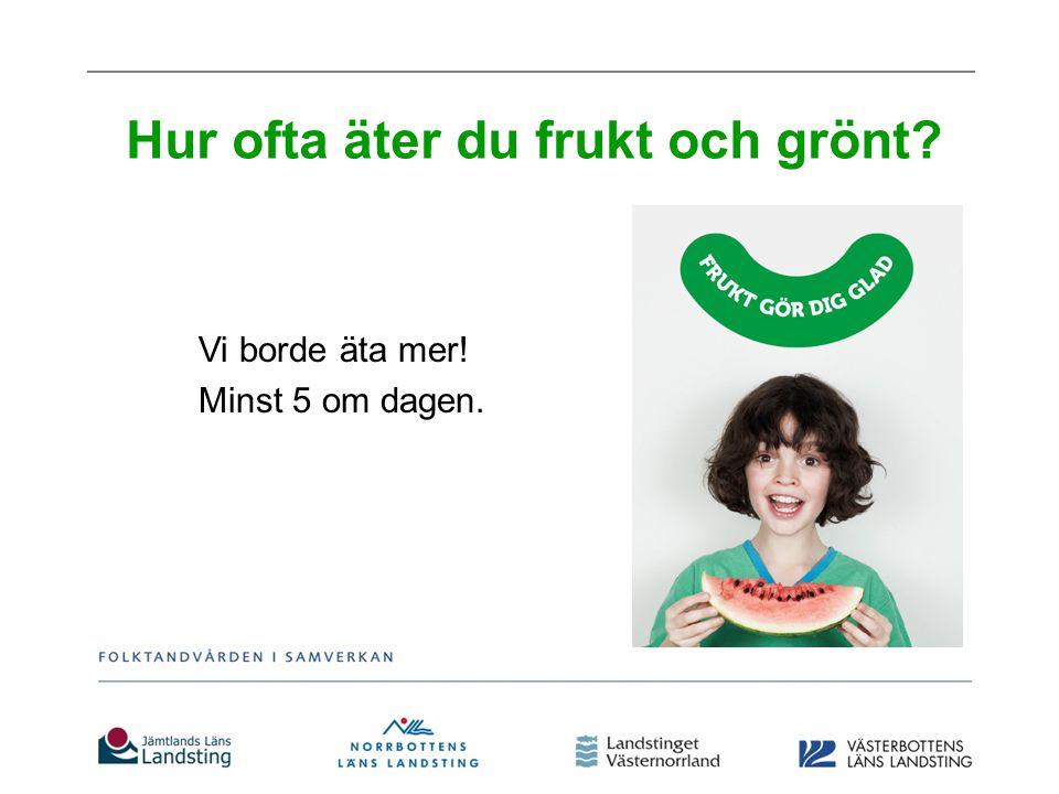 5 om dagen Det motsvarar till exempel två frukter och tre rejäla nävar grönsaker.