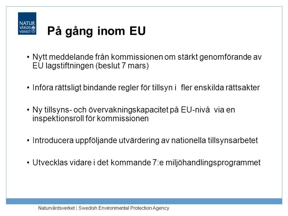 Naturvårdsverket | Swedish Environmental Protection Agency •Nytt meddelande från kommissionen om stärkt genomförande av EU lagstiftningen (beslut 7 ma