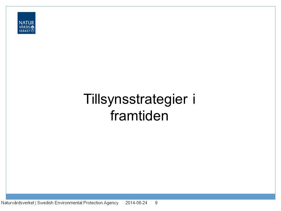 Tillsynsstrategier i framtiden 2014-06-24Naturvårdsverket | Swedish Environmental Protection Agency9