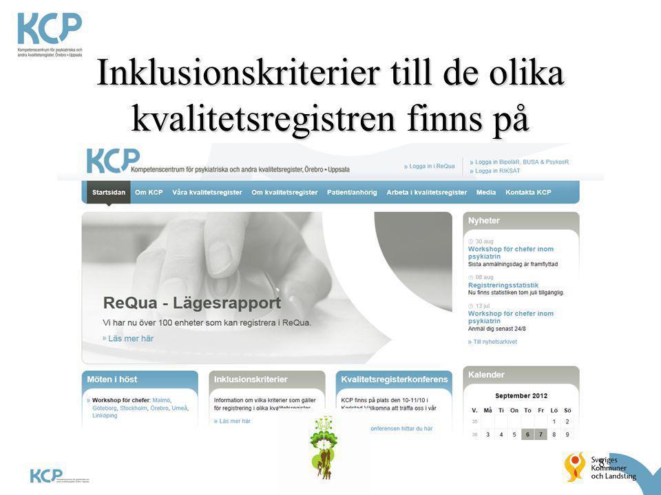 8 Inklusionskriterier till de olika kvalitetsregistren finns på www.kcp.se
