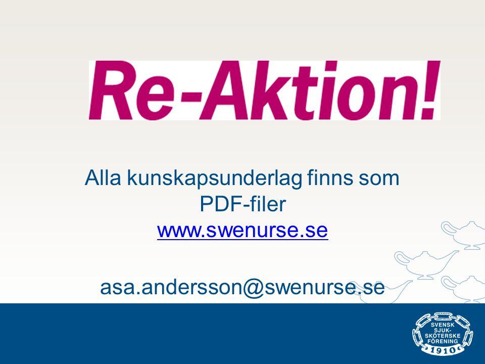 Alla kunskapsunderlag finns som PDF-filer www.swenurse.se www.swenurse.se asa.andersson@swenurse.se