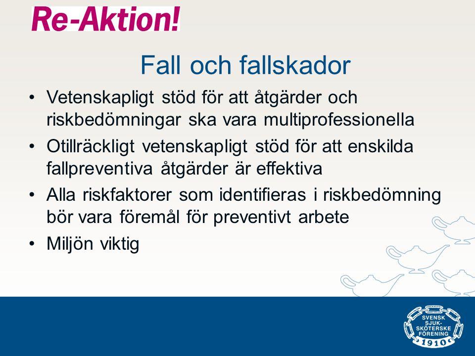 Fall och fallskador •Vetenskapligt stöd för att åtgärder och riskbedömningar ska vara multiprofessionella •Otillräckligt vetenskapligt stöd för att en