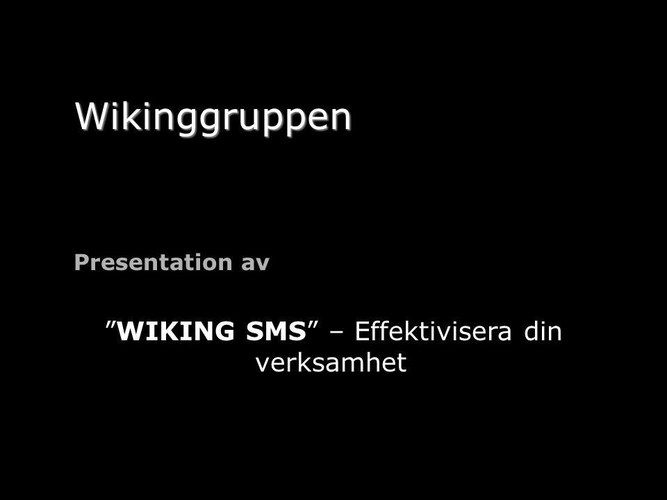 Wikinggruppen Presentation av WIKING SMS – Effektivisera din verksamhet