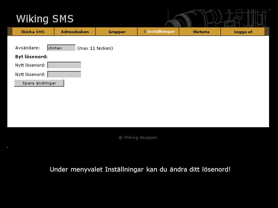 Under menyvalet Inställningar kan du ändra ditt lösenord!