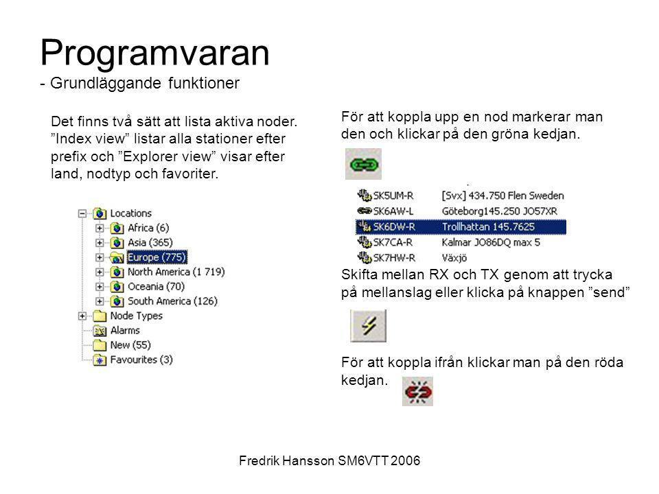 """Fredrik Hansson SM6VTT 2006 Programvaran - Grundläggande funktioner Det finns två sätt att lista aktiva noder. """"Index view"""" listar alla stationer efte"""