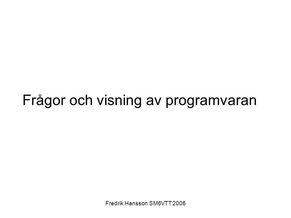 Fredrik Hansson SM6VTT 2006 Frågor och visning av programvaran