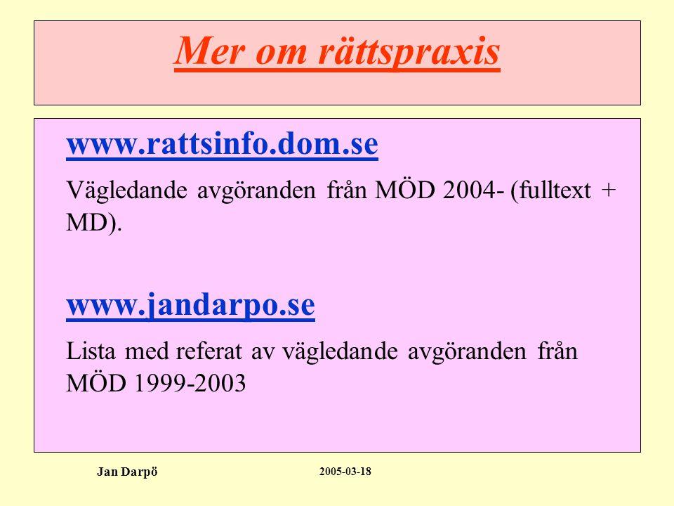 2005-03-18 Jan Darpö Mer om rättspraxis www.rattsinfo.dom.se Vägledande avgöranden från MÖD 2004- (fulltext + MD).