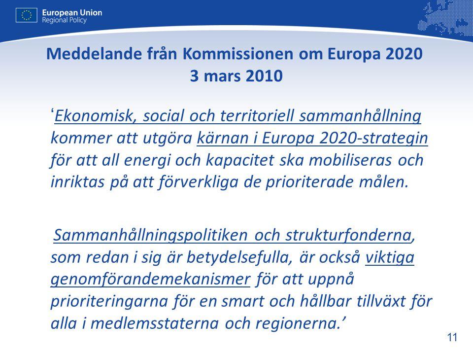 11 ' Ekonomisk, social och territoriell sammanhållning kommer att utgöra kärnan i Europa 2020-strategin för att all energi och kapacitet ska mobiliser