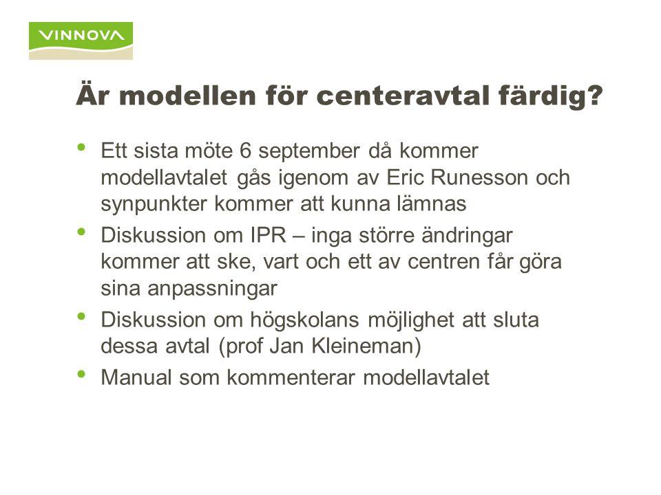 Är modellen för centeravtal färdig? • Ett sista möte 6 september då kommer modellavtalet gås igenom av Eric Runesson och synpunkter kommer att kunna l