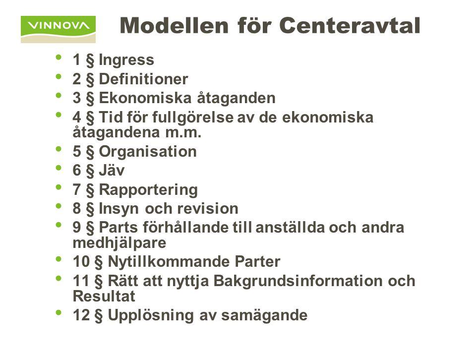 Modellen för Centeravtal • 1 § Ingress • 2 § Definitioner • 3 § Ekonomiska åtaganden • 4 § Tid för fullgörelse av de ekonomiska åtagandena m.m.