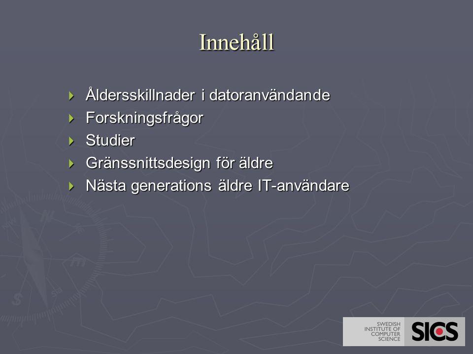 Design som underlättar för äldre  Minska komplexiteten - begränsa mängden information  (Fink et.