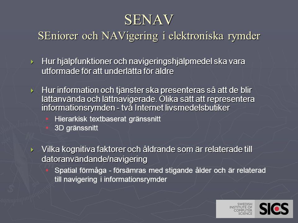 SENAV SEniorer och NAVigering i elektroniska rymder  Hur hjälpfunktioner och navigeringshjälpmedel ska vara utformade för att underlätta för äldre 
