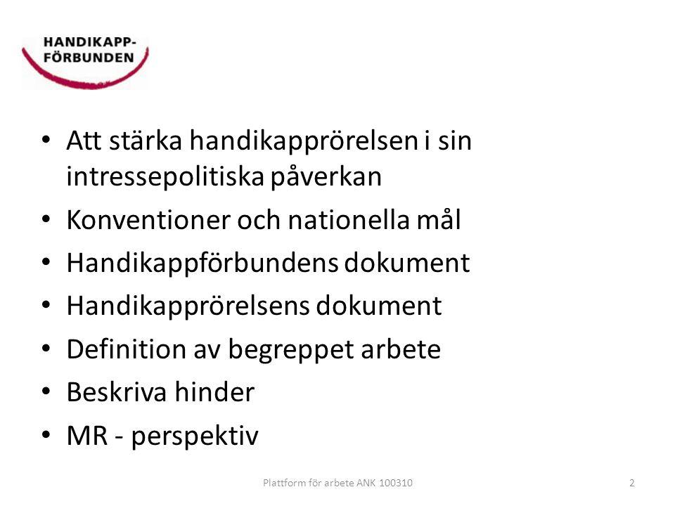Så här vill vi ha det Arbetsmiljö och tillgänglighet •Efterlevnad av diskrimineringslag och arbetsmiljölag •Kravspecifikation för tillgänglighet i reguljär och upphandlad verksamhet 3Plattform för arbete ANK 100310