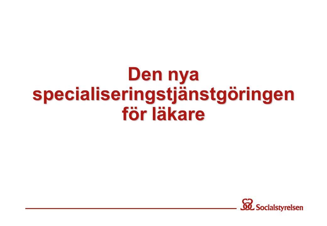 Den nya specialiseringstjänstgöringen för läkare