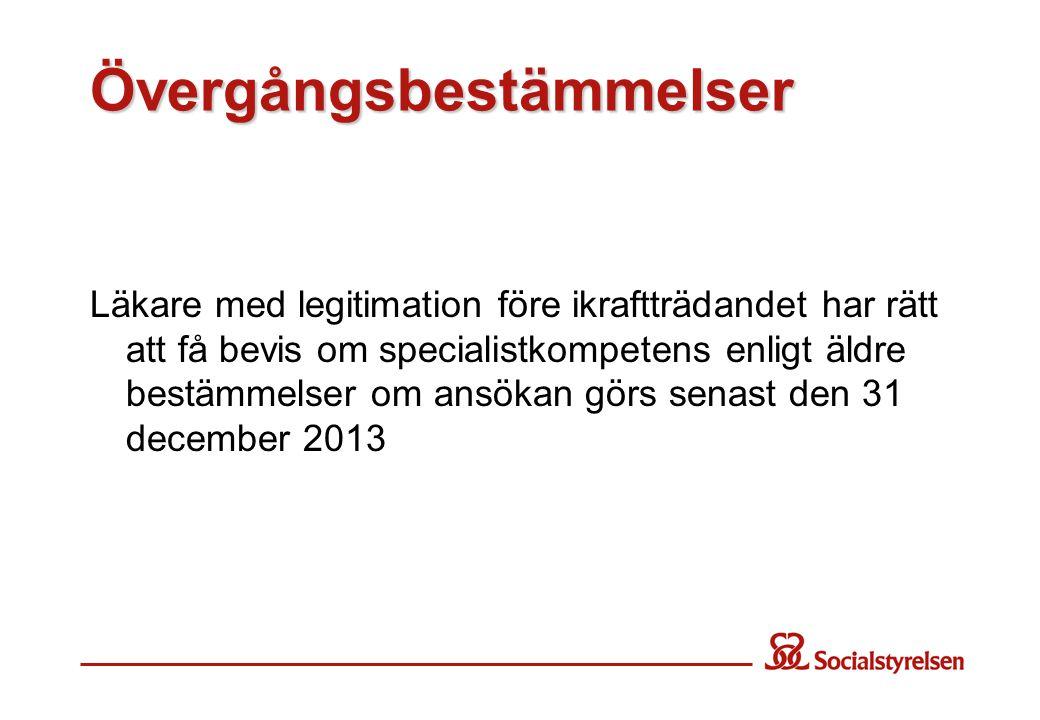 Övergångsbestämmelser Läkare med legitimation före ikraftträdandet har rätt att få bevis om specialistkompetens enligt äldre bestämmelser om ansökan görs senast den 31 december 2013