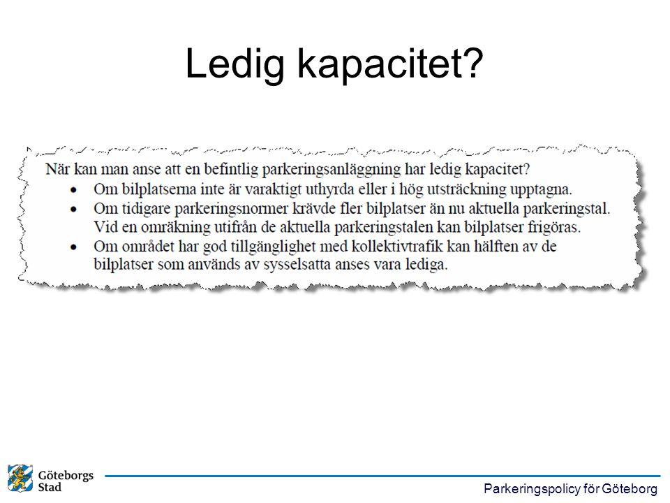 Parkeringspolicy för Göteborg Ledig kapacitet?
