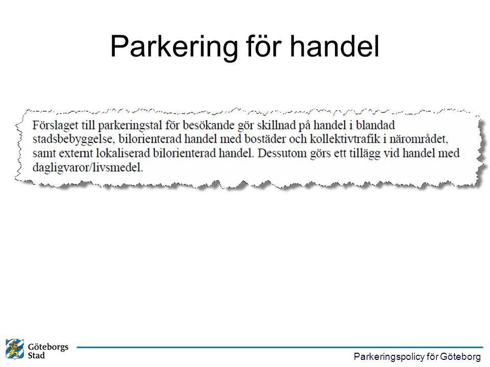 Parkeringspolicy för Göteborg Parkering för handel
