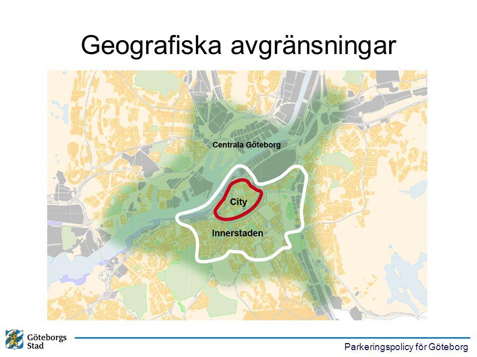 Parkeringspolicy för Göteborg Fem åtgärdsområden •Effektivisera, lokalisera och prioritera utbudet •Förädla Göteborgs stadsmiljö •Främja ökat resande med kollektivtrafik och cykel •Utveckla kedjan från översiktsplan till avtal •Bättre samplanering
