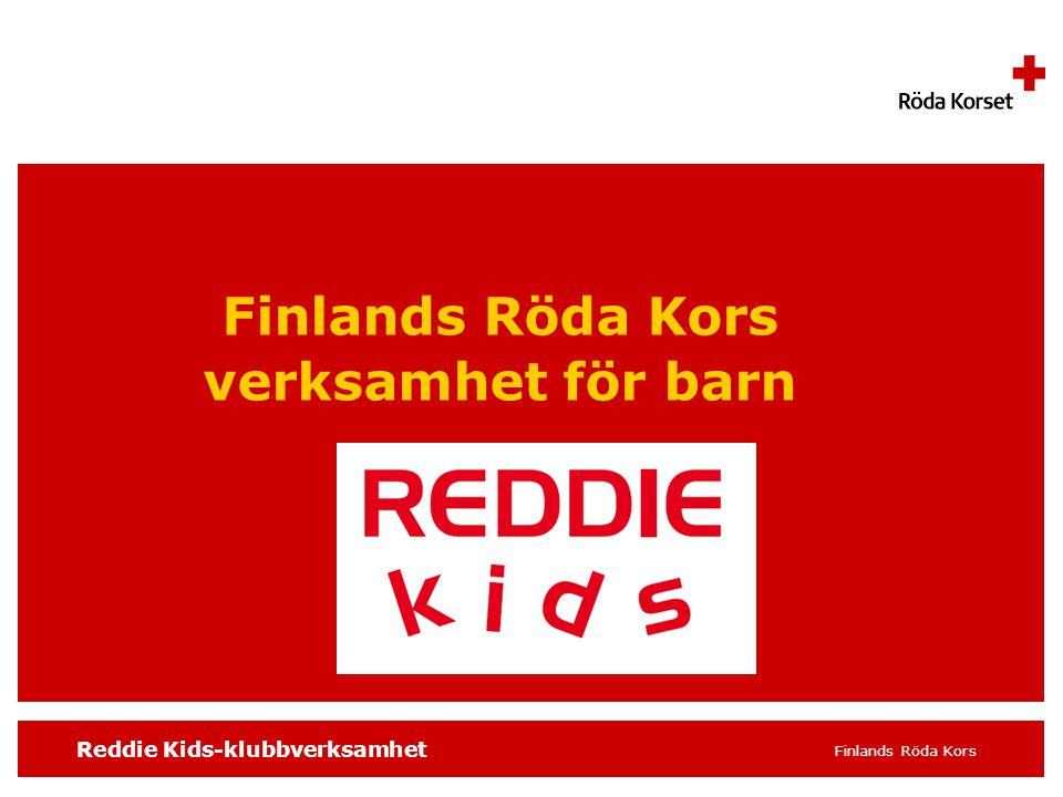 Reddie Kids-klubbverksamhet Finlands Röda Kors Finlands Röda Kors verksamhet för barn