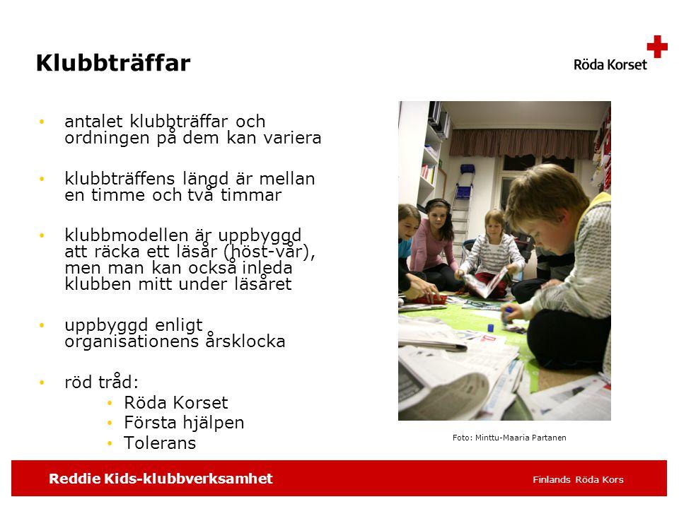Reddie Kids-klubbverksamhet Finlands Röda Kors Klubbträffar • antalet klubbträffar och ordningen på dem kan variera • klubbträffens längd är mellan en