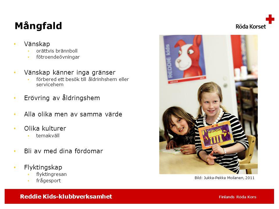 Reddie Kids-klubbverksamhet Finlands Röda Kors Mångfald • Vänskap • orättvis brännboll • fötroendeövningar • Vänskap känner inga gränser • förbered et