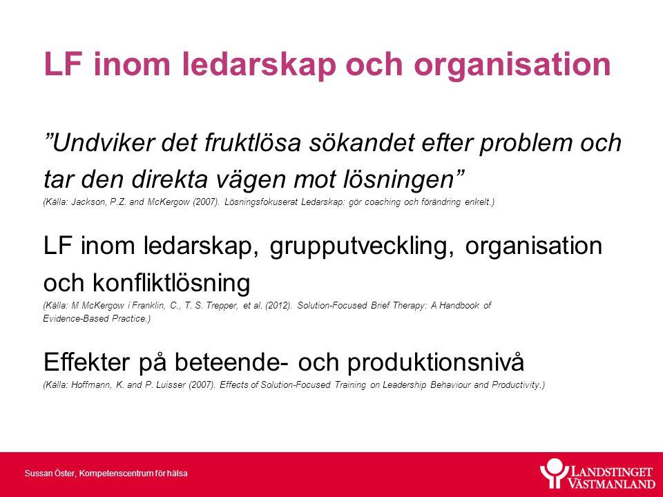 """LF inom ledarskap och organisation """"Undviker det fruktlösa sökandet efter problem och tar den direkta vägen mot lösningen"""" (Källa: Jackson, P.Z. and M"""
