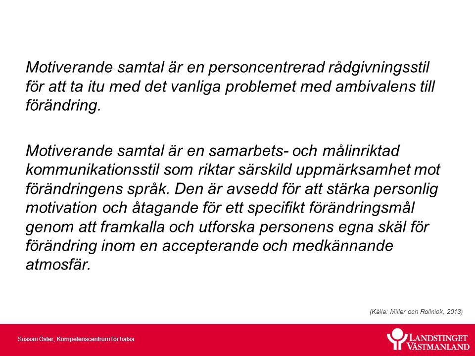 Sussan Öster, Kompetenscentrum för hälsa Att ge information MI: Vad vet du redan om…….