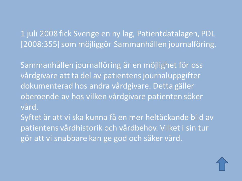 1 juli 2008 fick Sverige en ny lag, Patientdatalagen, PDL [2008:355] som möjliggör Sammanhållen journalföring.