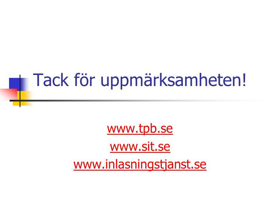 Tack för uppmärksamheten! www.tpb.se www.sit.se www.inlasningstjanst.se