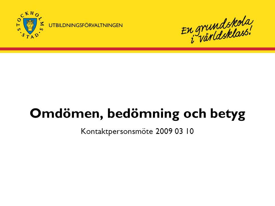 Omdömen, bedömning och betyg Kontaktpersonsmöte 2009 03 10