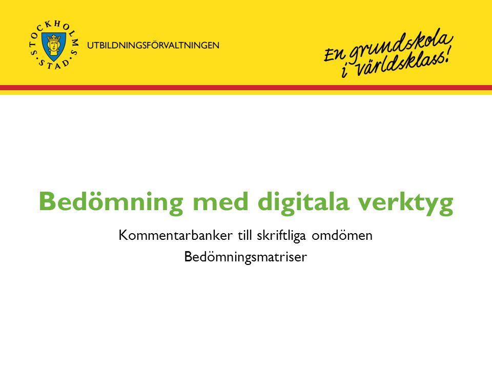 Bedömning med digitala verktyg Kommentarbanker till skriftliga omdömen Bedömningsmatriser