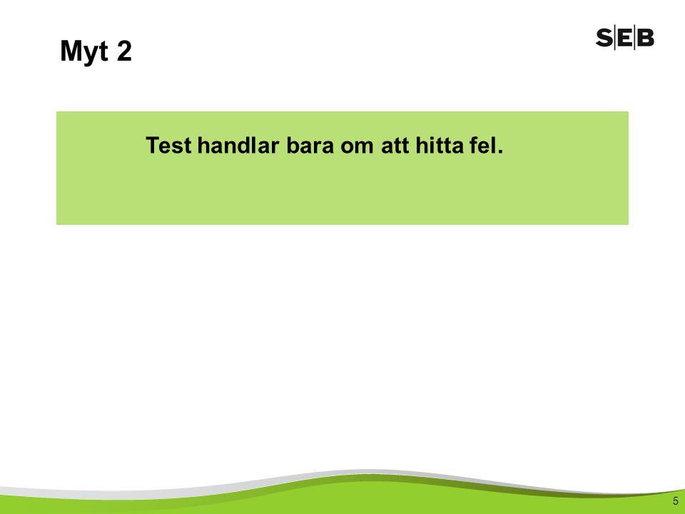 5 Myt 2 Test handlar bara om att hitta fel.