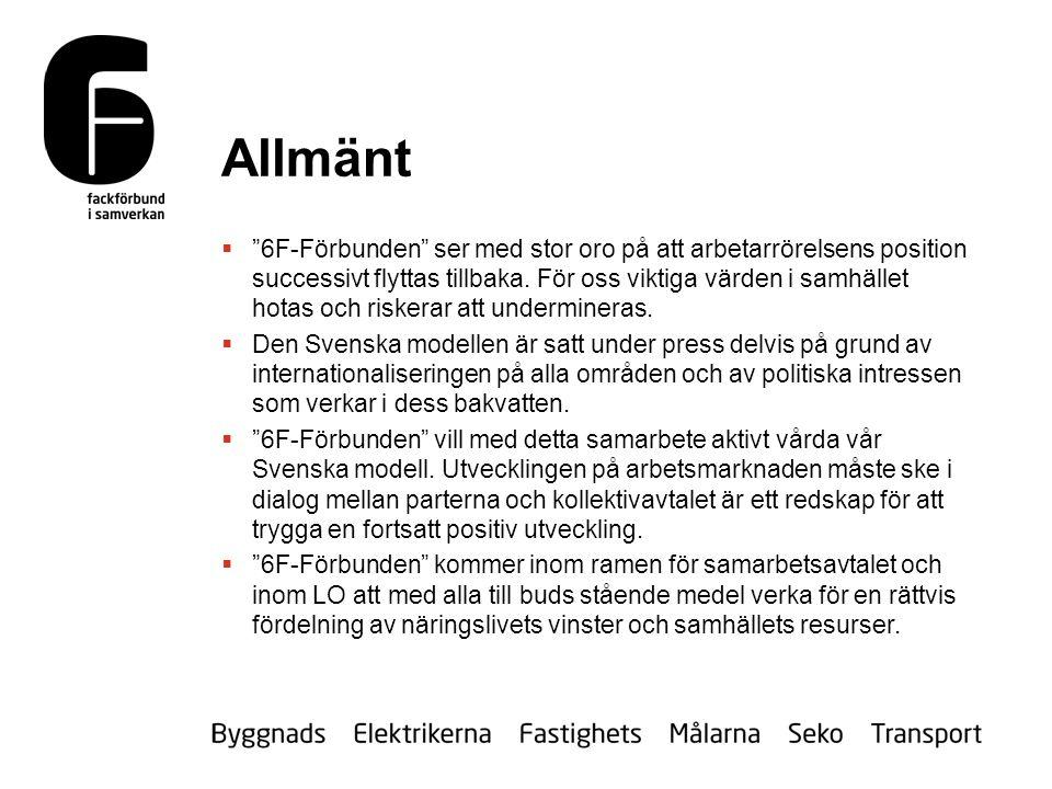 Allmänt  6F-Förbunden ser med stor oro på att arbetarrörelsens position successivt flyttas tillbaka.