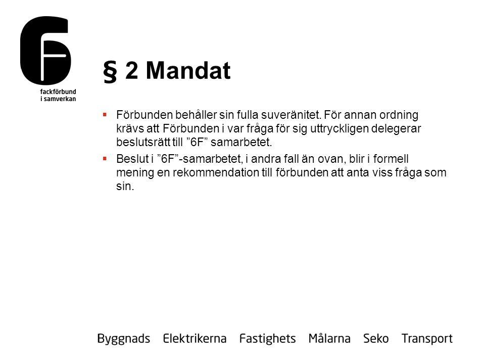 § 2 Mandat  Förbunden behåller sin fulla suveränitet.