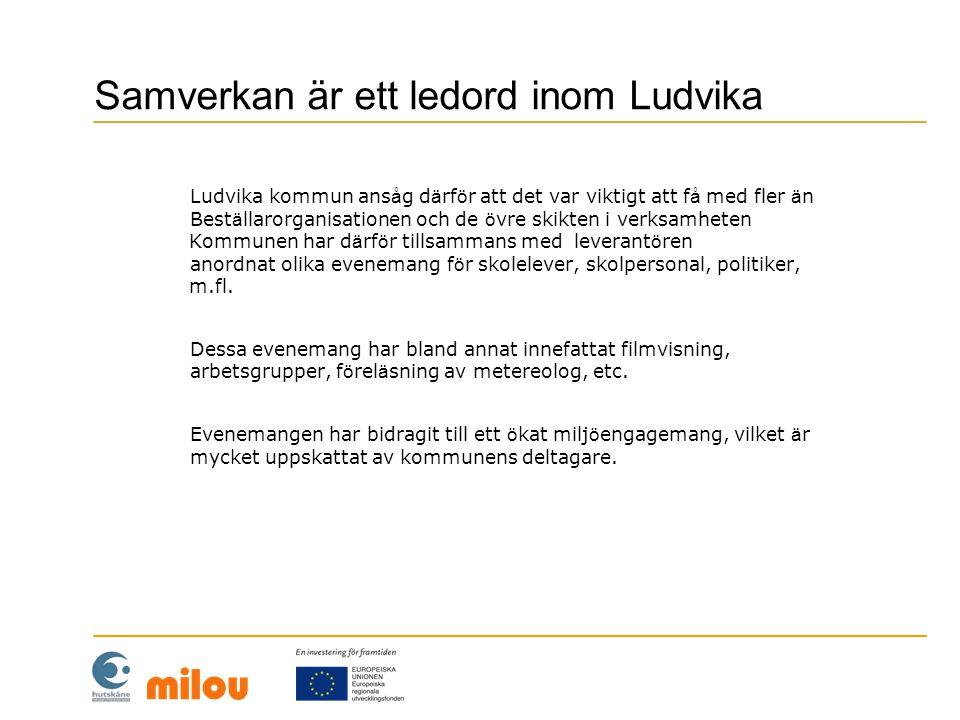 Samverkan är ett ledord inom Ludvika Ludvika kommun ans å g d ä rf ö r att det var viktigt att f å med fler ä n Best ä llarorganisationen och de ö vre