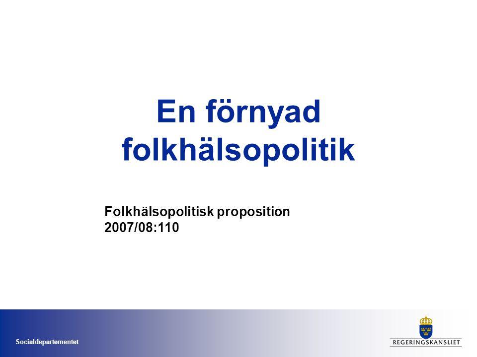 Socialdepartementet En förnyad folkhälsopolitik Folkhälsopolitisk proposition 2007/08:110