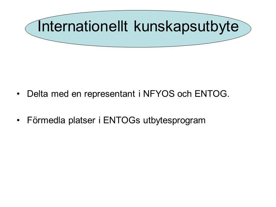 Internationellt kunskapsutbyte •Delta med en representant i NFYOS och ENTOG.