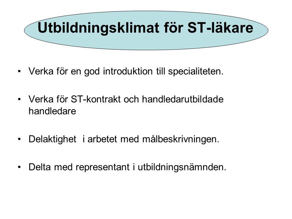 Utbildningsklimat för ST-läkare •Verka för en god introduktion till specialiteten.