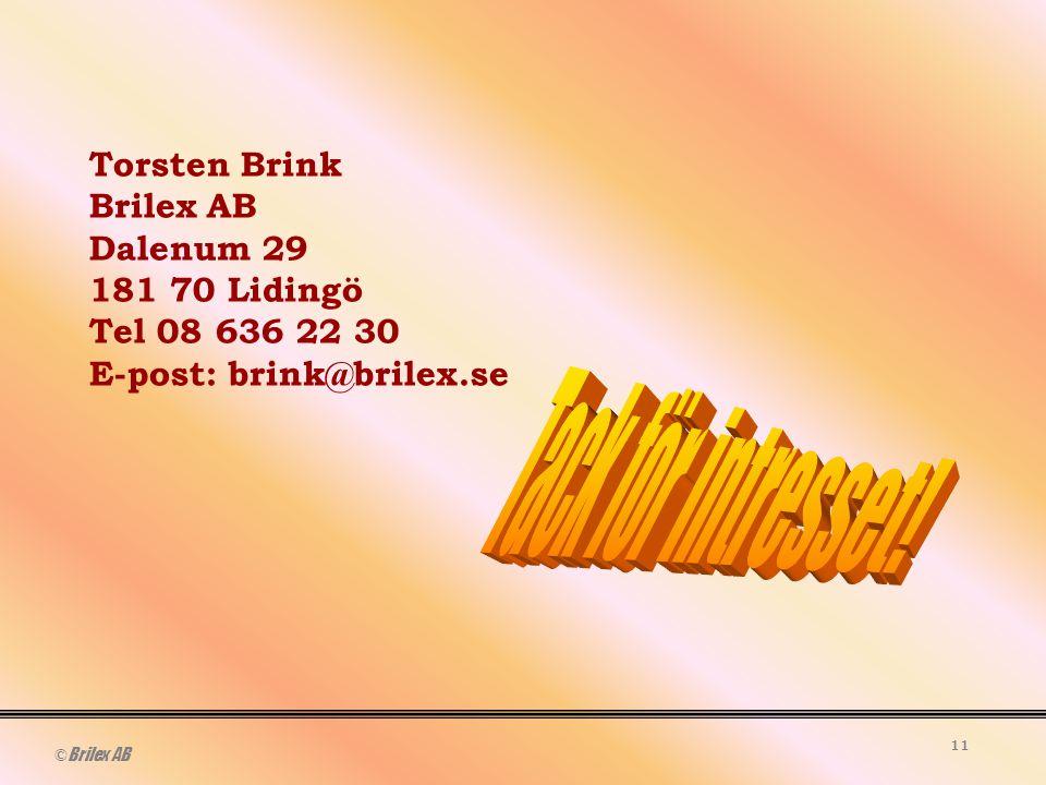 © Brilex AB 11 Torsten Brink Brilex AB Dalenum 29 181 70 Lidingö Tel 08 636 22 30 E-post: brink@brilex.se