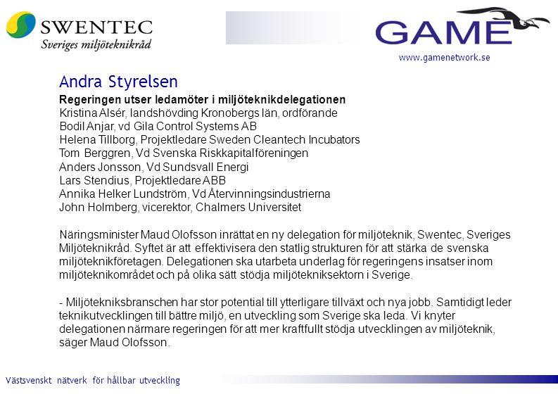 Västsvenskt nätverk för hållbar utveckling www.gamenetwork.se Regeringen utser ledamöter i miljöteknikdelegationen Kristina Alsér, landshövding Kronob