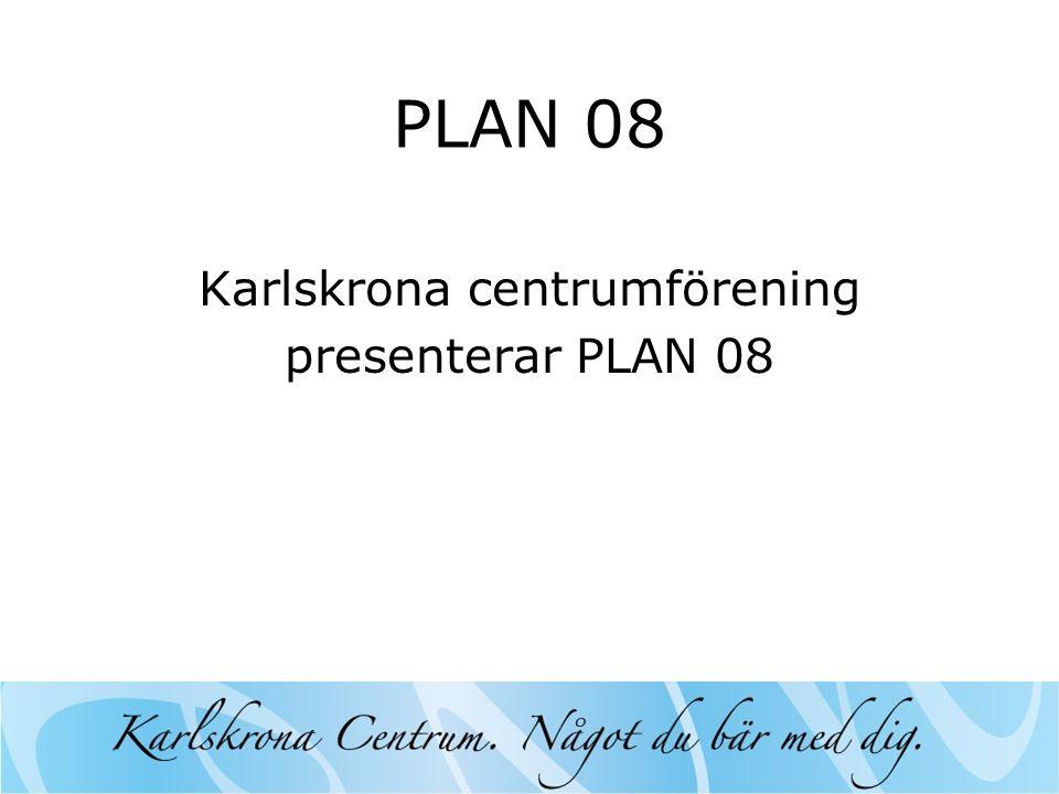 PLAN 08 Karlskrona centrumförening presenterar PLAN 08