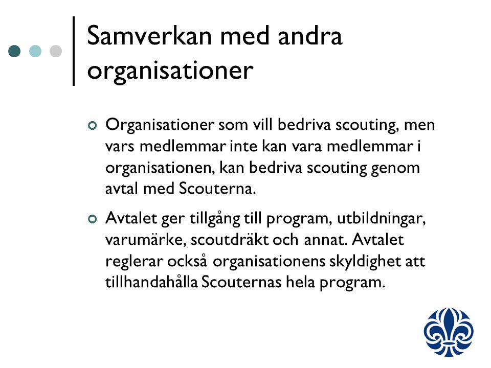Samverkan med andra organisationer Organisationer som vill bedriva scouting, men vars medlemmar inte kan vara medlemmar i organisationen, kan bedriva scouting genom avtal med Scouterna.