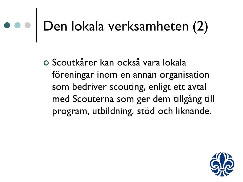 Den lokala verksamheten (2) Scoutkårer kan också vara lokala föreningar inom en annan organisation som bedriver scouting, enligt ett avtal med Scouterna som ger dem tillgång till program, utbildning, stöd och liknande.